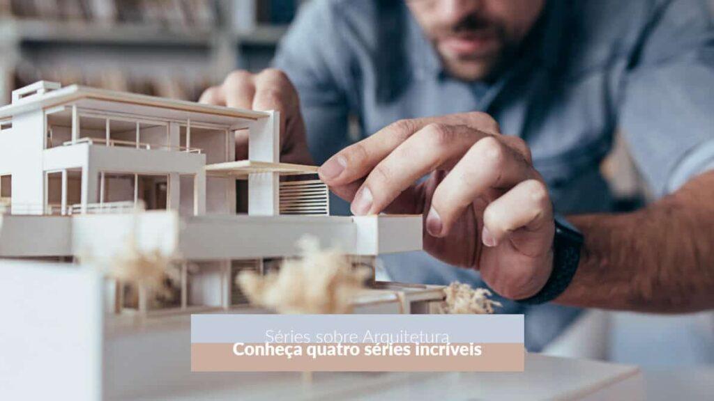 Séries sobre Arquitetura